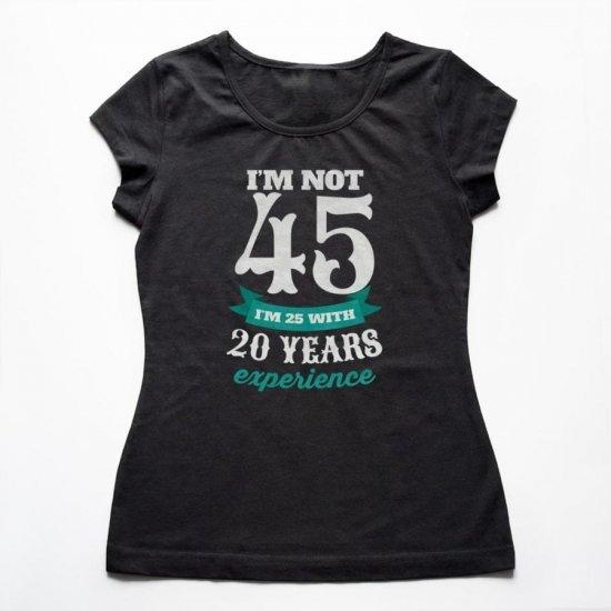 Tricou Femei Aniversare 45 de Ani